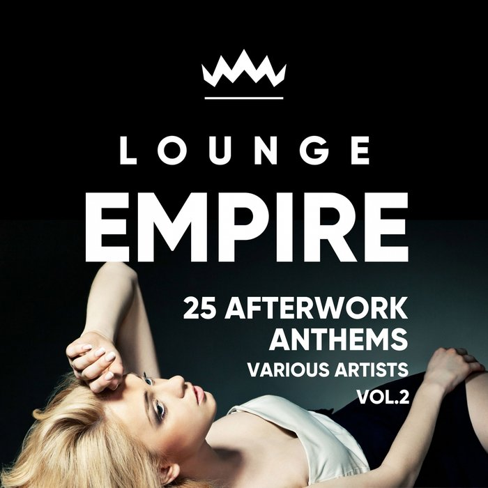 Lounge Empire (25 Afterwork Anthems) Vol. 2 [2018]