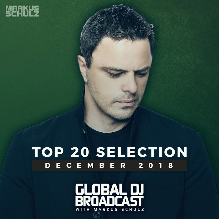 Global DJ Broadcast (Top 20 December 2018) [2018]