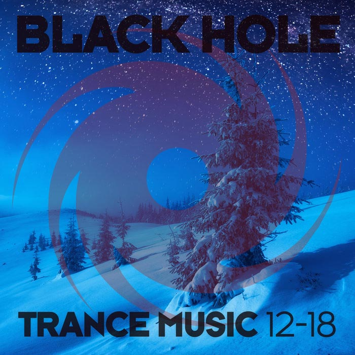 Black Hole Trance Music 12-18 [2018]