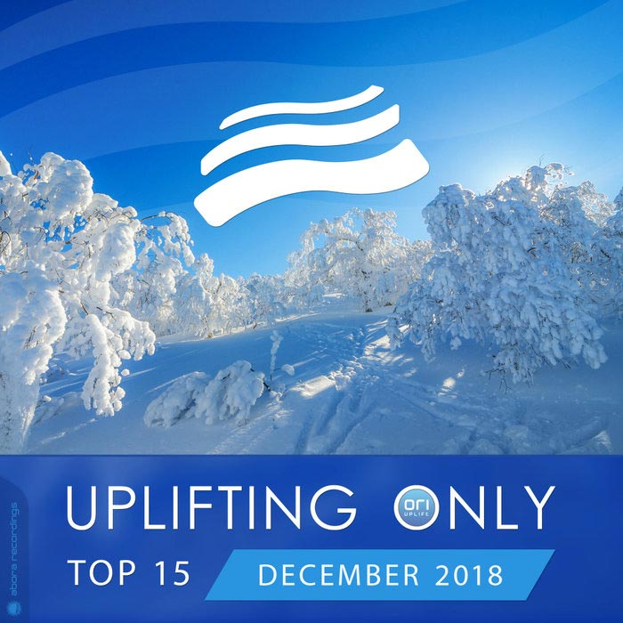 Uplifting Only Top 15 (December 2018) [2018]