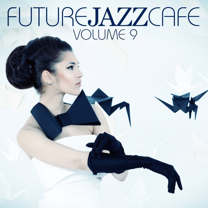 Future Jazz Cafe (Vol. 9) [2018]