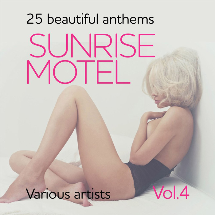 Sunrise Motel (25 Beautiful Anthems) Vol. 4 [2018]