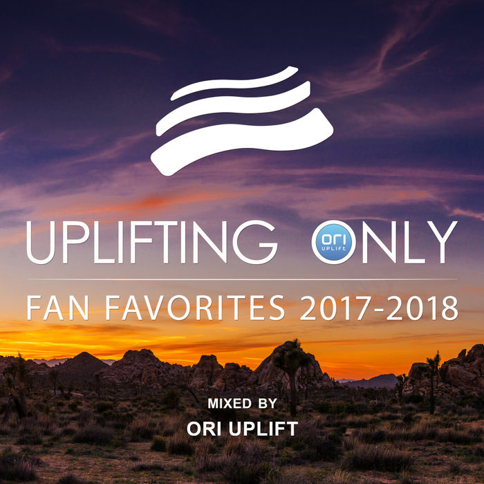 Uplifting Only: Fan Favorites 2017-2018 (Mixed By Ori Uplift) [2018]