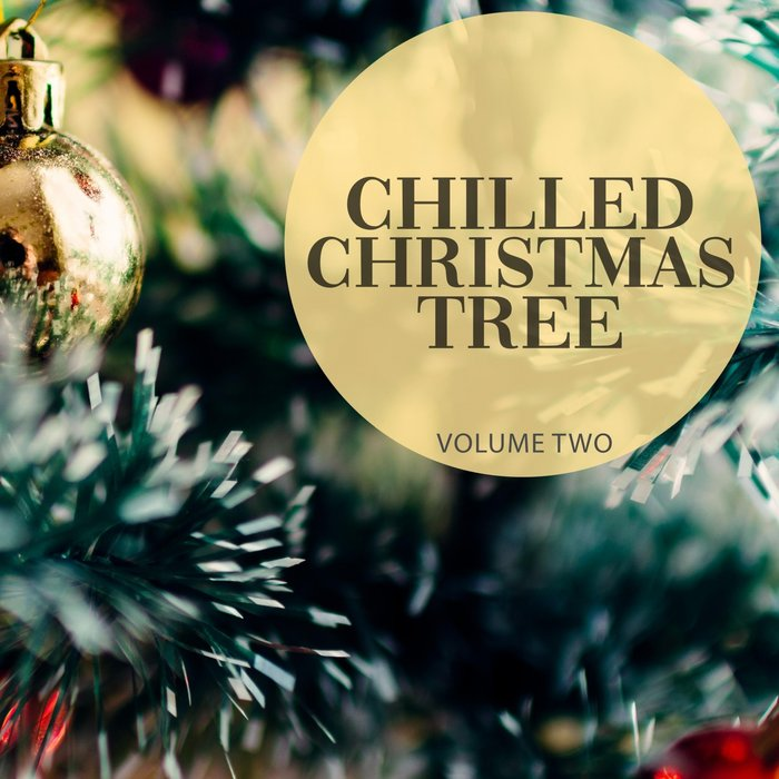 Chilled Christmas Tree (Vol. 2) [2018]