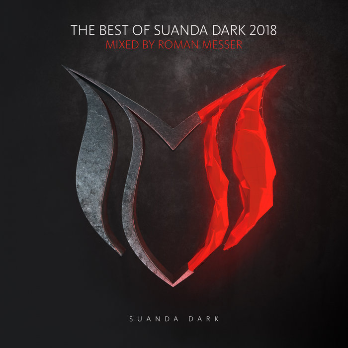 The Best Of Suanda Dark 2018 (Mixed By Roman Messer) [2018]