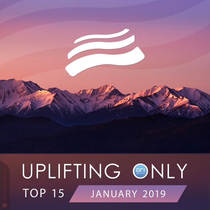 Uplifting Only Top 15 (January 2019) [2019]