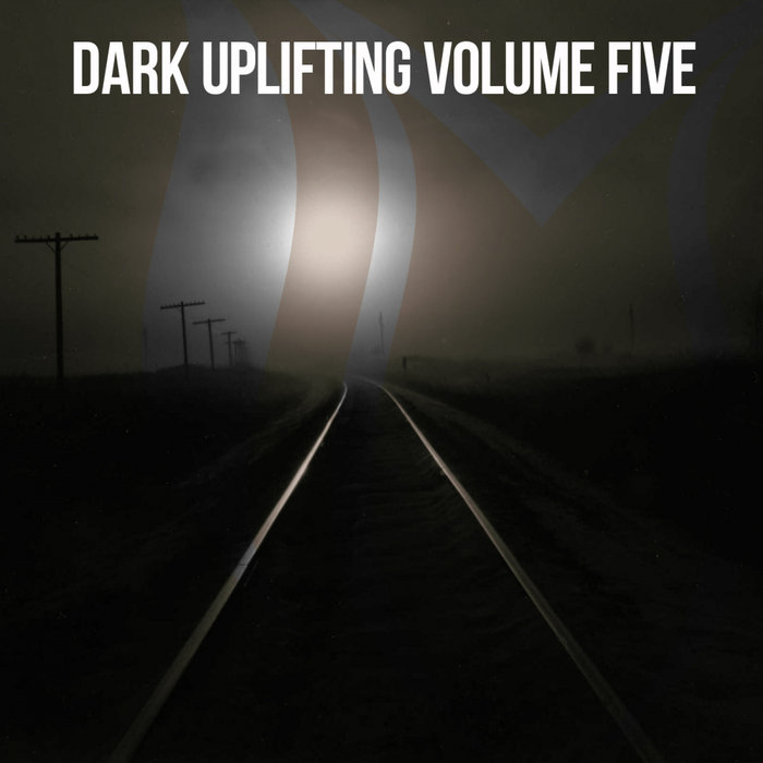 Dark Uplifting (Vol. 5) [2019]