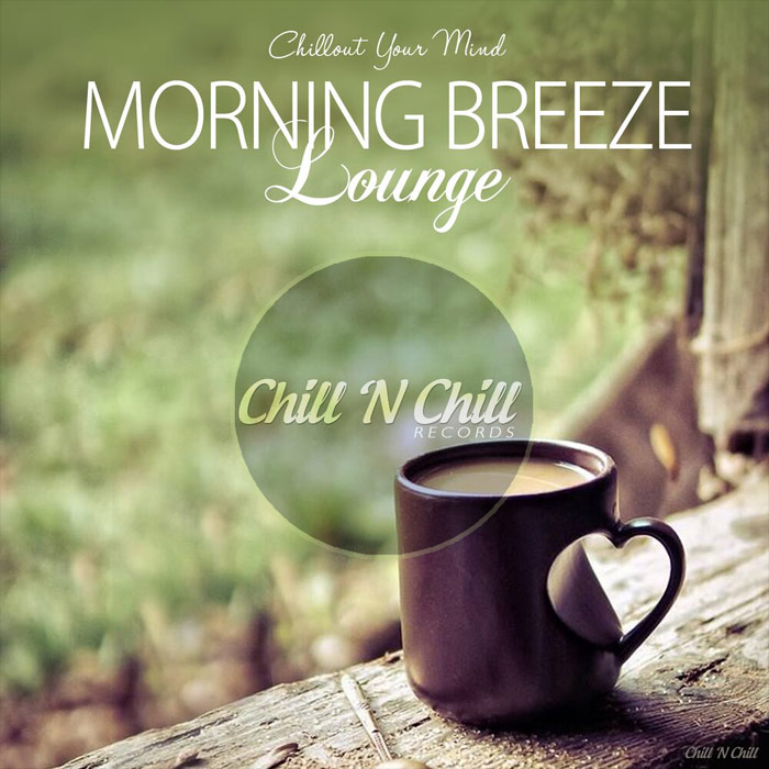 Morning Breeze Lounge (Chillout Your Mind) [2018]