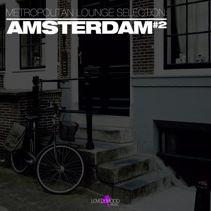 Metropolitan Lounge Selection: Amsterdam (Vol. 2) [2018]
