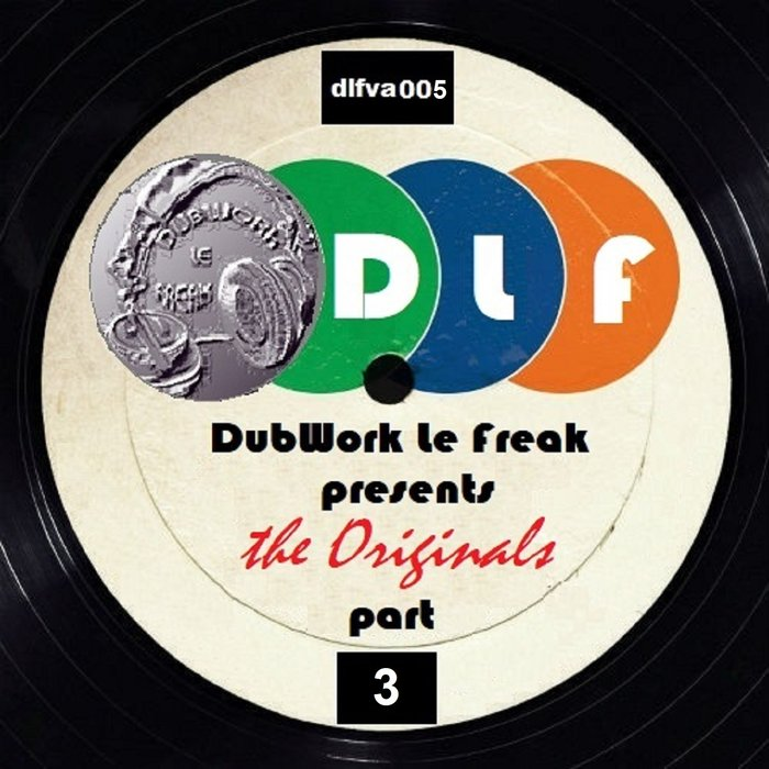 DubWork Le Freak Presents The Originals Part 3 (unmixed tracks) [2018]