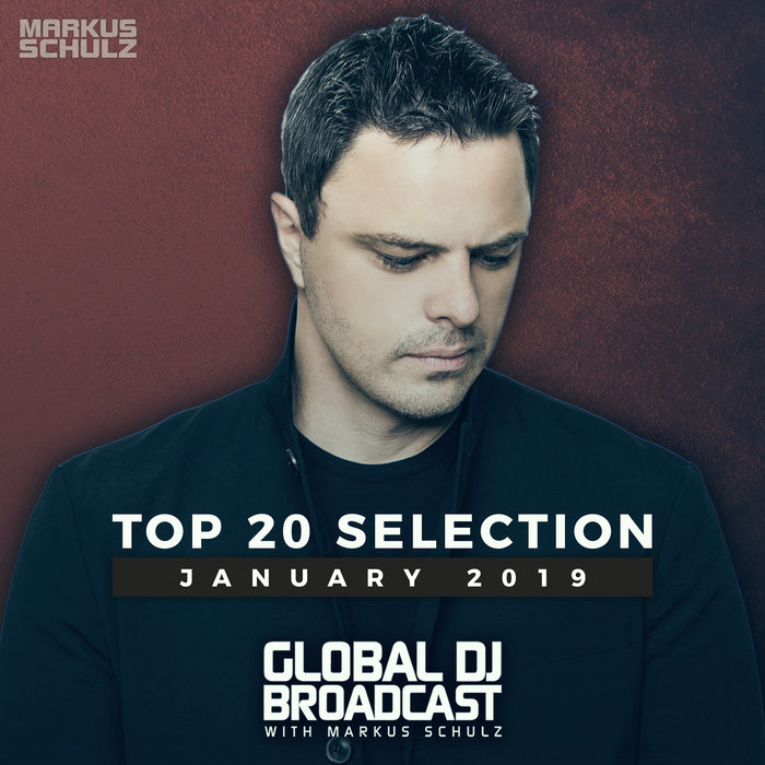 Global DJ Broadcast (Top 20 January 2019)