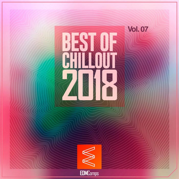 Best of Chillout 2018 (Vol. 07) [2018]