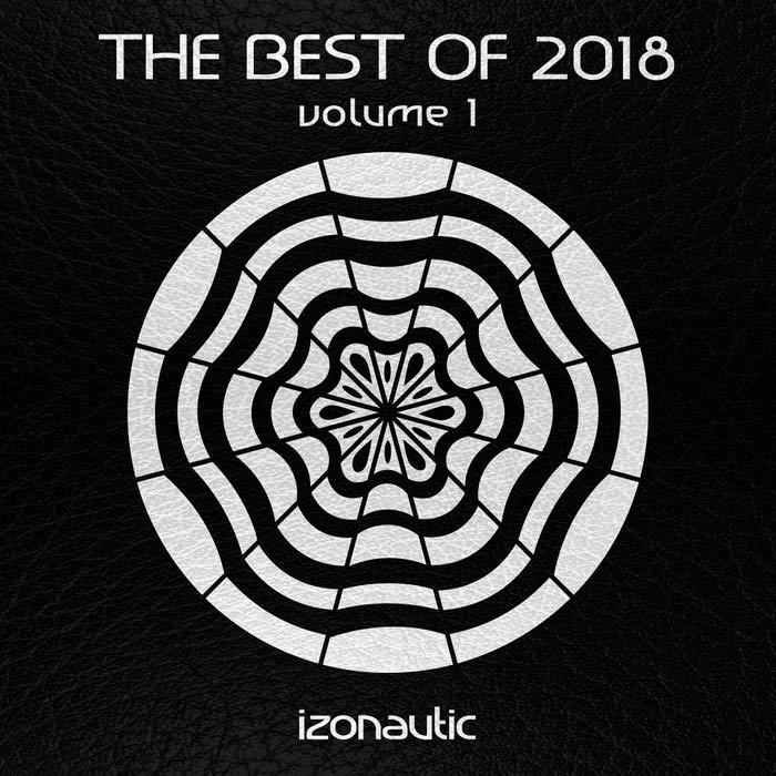 The Best Of 2018 Vol. 1 (unmixed tracks + mixed by Drosoxide) [2018]
