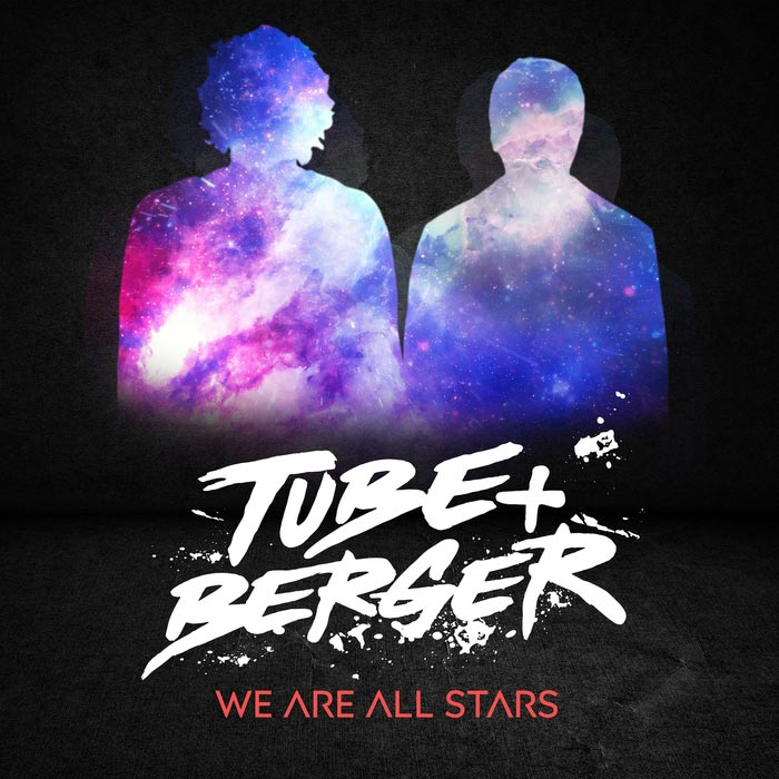 Tube & Berger - We Are All Stars [2017]