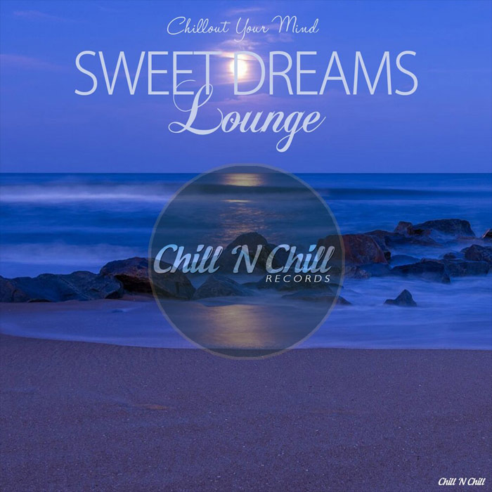 Sweet Dreams Lounge (Chillout Your Mind) [2018]