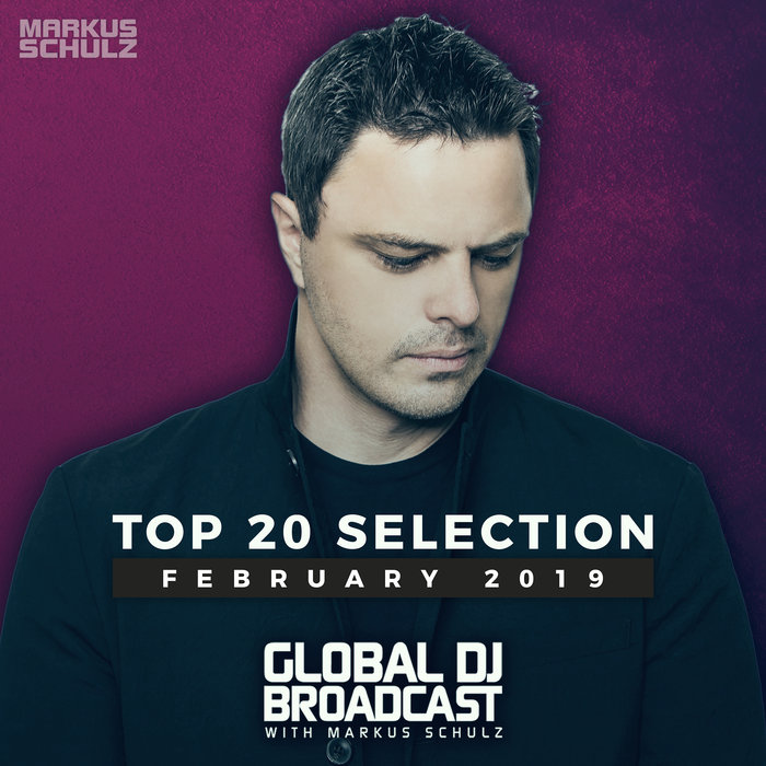 Global DJ Broadcast (Top 20 February 2019) [2019]