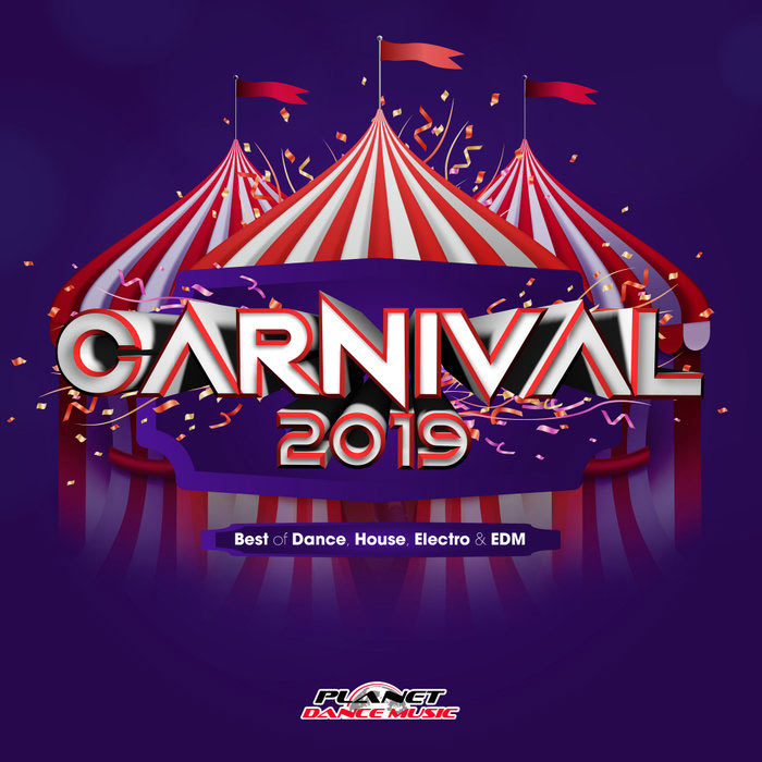 Carnival 2019 (Best of Dance, House, Electro & EDM) [2019]