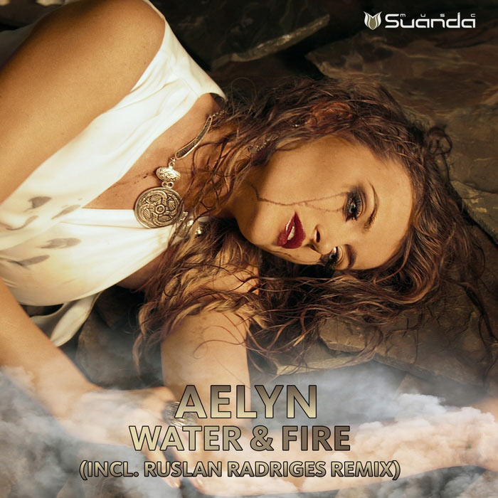 Aelyn - Water & Fire (original mix)