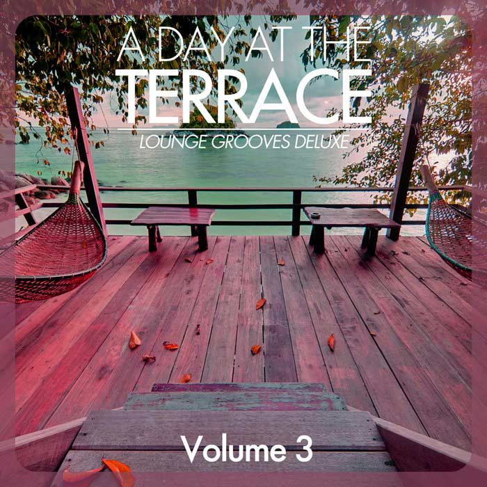 A Day At The Terrace: Lounge Grooves Deluxe (Vol. 3) [2018]