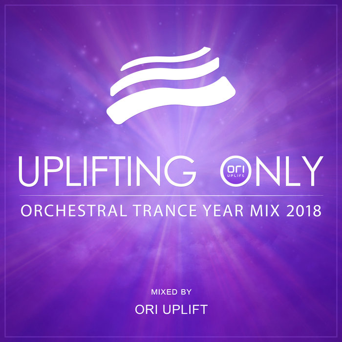 Uplifting Only: Orchestral Trance Year Mix 2018 (mixed by Ori Uplift) [2019]