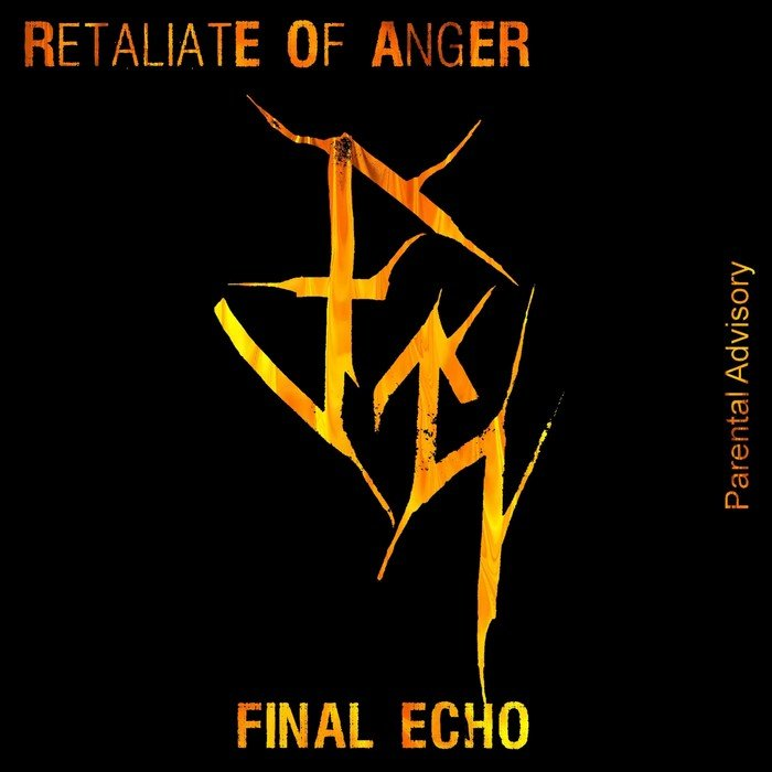 Retaliate Of Anger - Final Echo [2018]