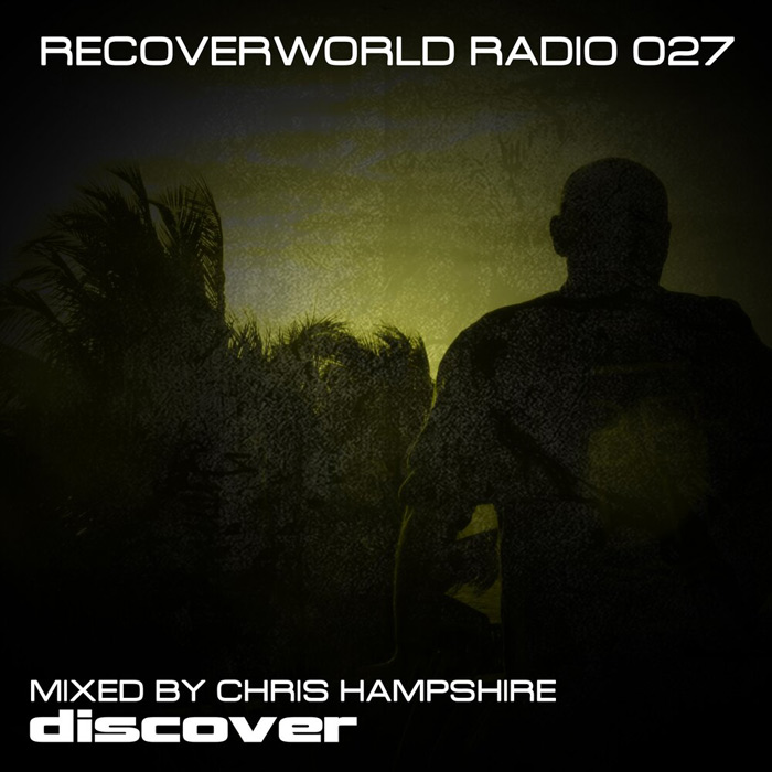 Recoverworld Radio 027 (mixed by Chris Hampshire) [2019]