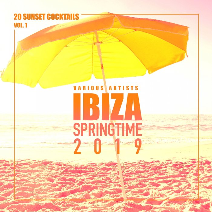 Ibiza Springtime 2019 (20 Sunset Cocktails) [2019]