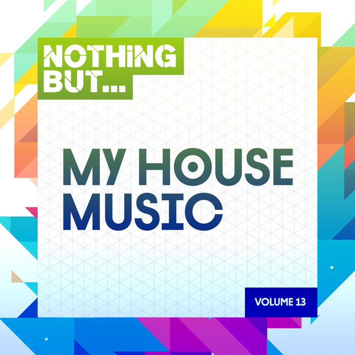 Nothing But... My House Music (Vol. 13) [2019]