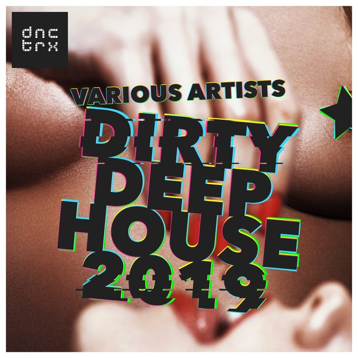 Dirty Deep House 2019 [2019]