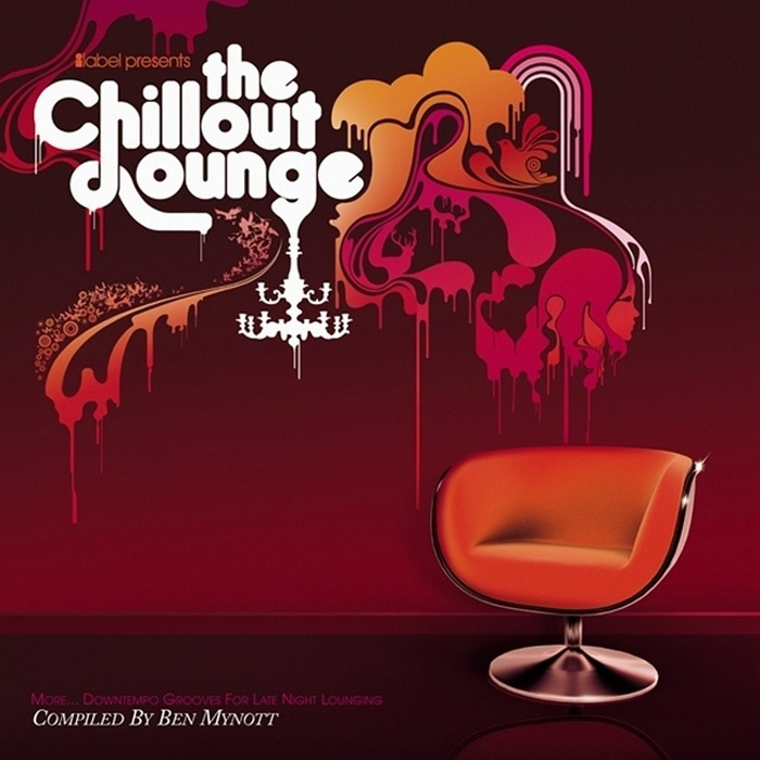The Chillout Lounge (More Downtempo New Grooves For Late Night Lounging) [2008]