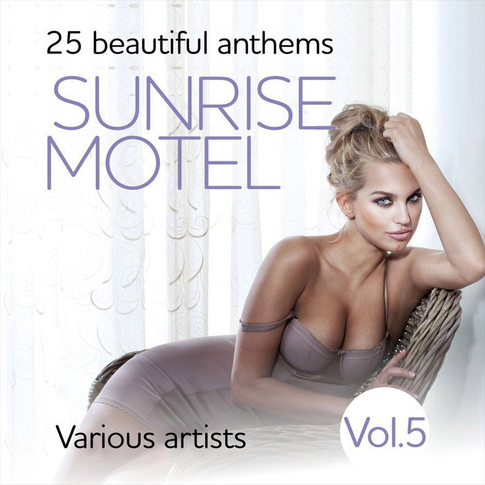 Sunrise Motel (25 Beautiful Anthems) Vol. 5 [2018]