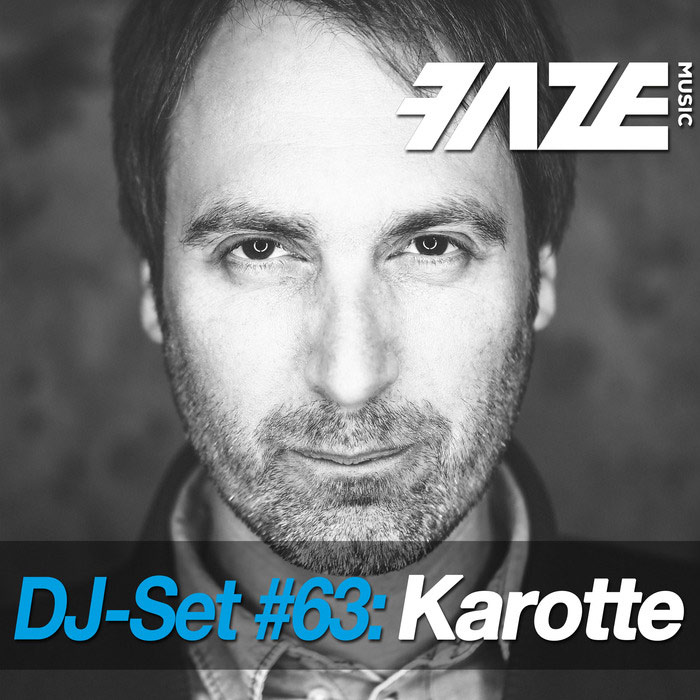 Faze DJ Set #63: Karotte (unmixed tracks) [2017]