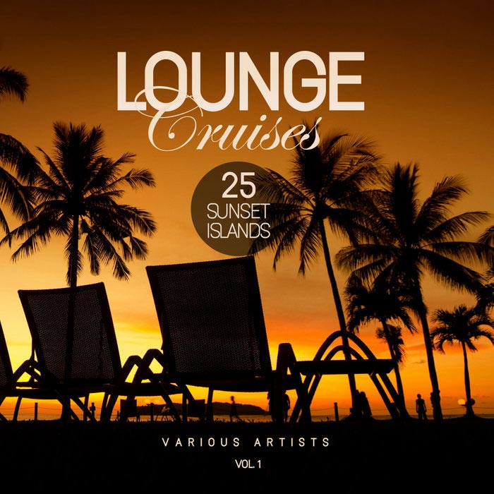 Lounge Cruises Vol. 1 (25 Sunset Islands) [2018]