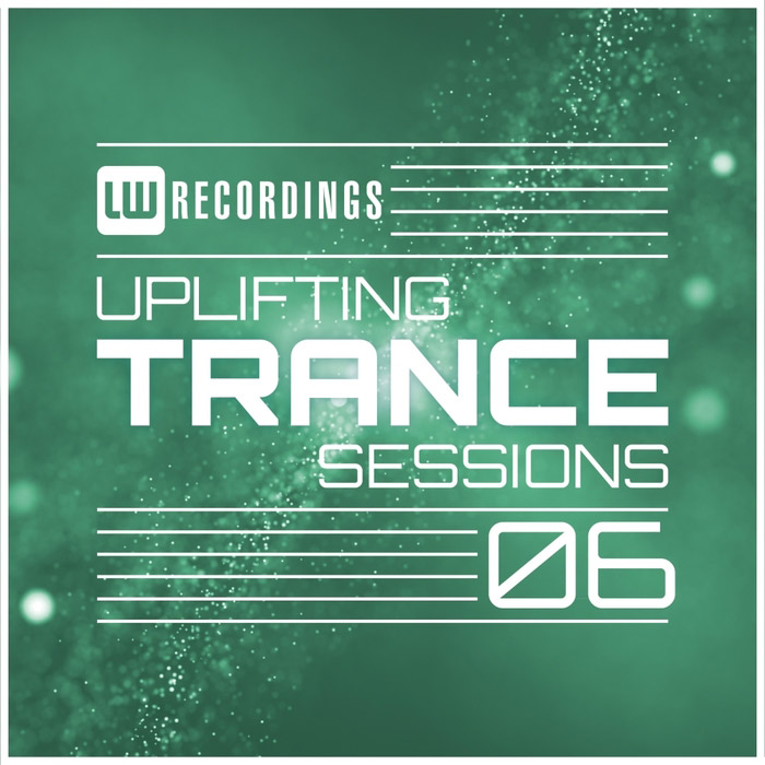 Uplifting Trance Sessions (Vol. 06) [2018]