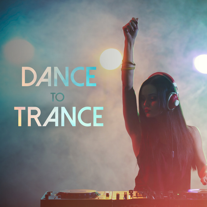 Dance To Trance [2017]