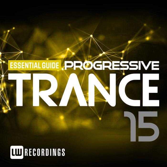 Essential Guide: Progressive Trance (Vol. 15) [2017]