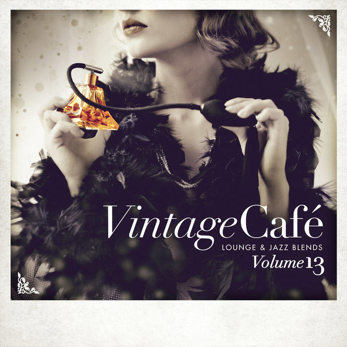 Vintage Cafe: Lounge & Jazz Blends (Special Selection) Vol. 13 (Explicit) [2018]