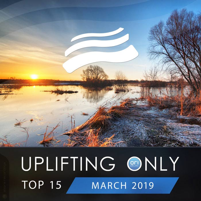 Uplifting Only Top 15 (March 2019) [2019]