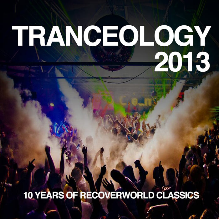Tranceology 2013 (10 Years of Recoverworld)