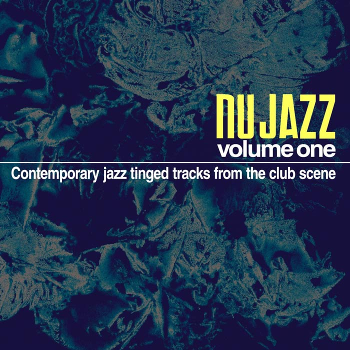 Nu Jazz Vol. 1 (Contemporary Jazz Tinged Tracks From The Club Scene) [2011]