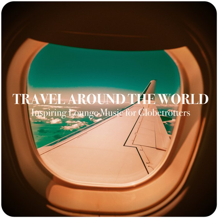 Travel Around The World [2018]