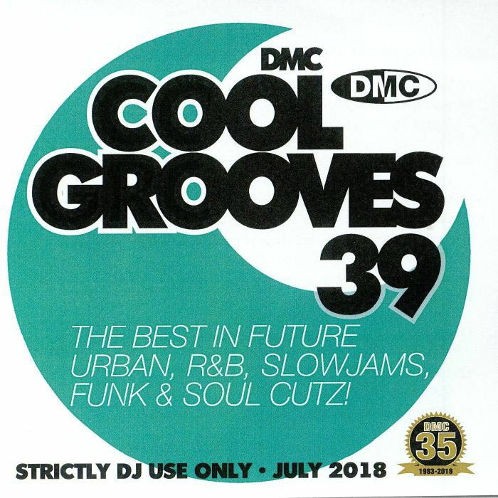 DMC Cool Grooves 39: The Best In Future Urban R&B Slowjams Funk & Soul Cutz! (Strictly DJ Only) [2018]
