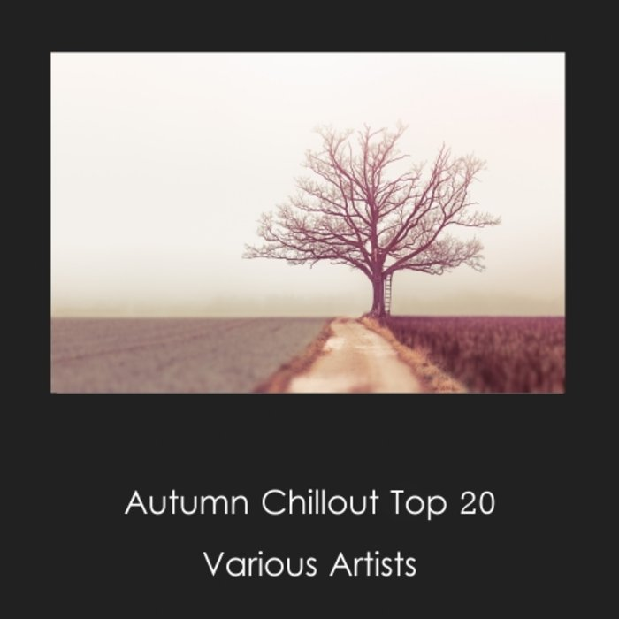Autumn Chillout Top 20 [2018]
