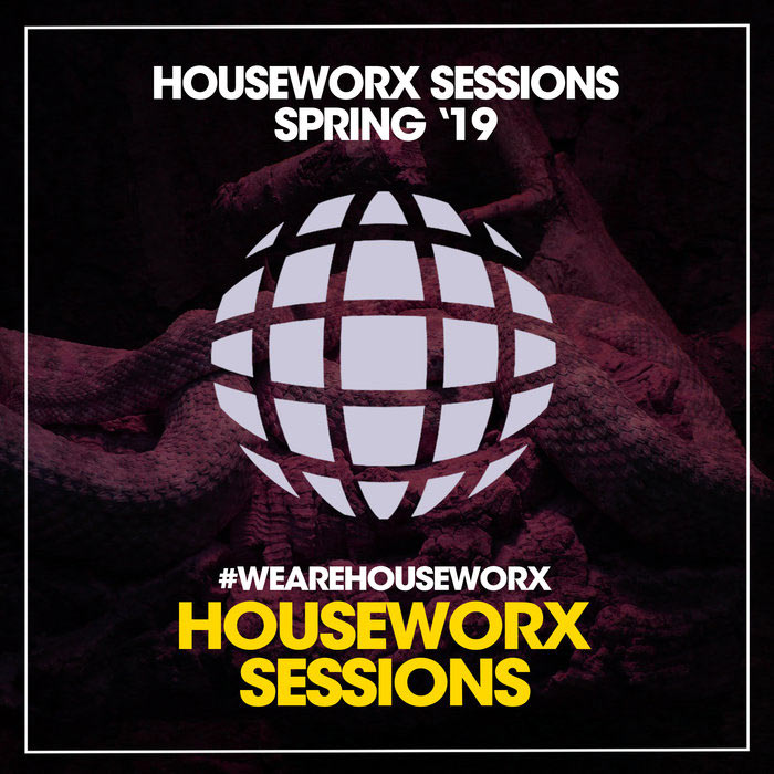 Houseworx Sessions Spring '19 [2019]