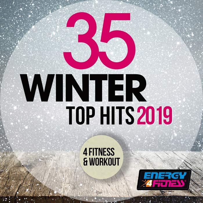 35 Winter Top Hits 2019 For Fitness & Workout [2019]