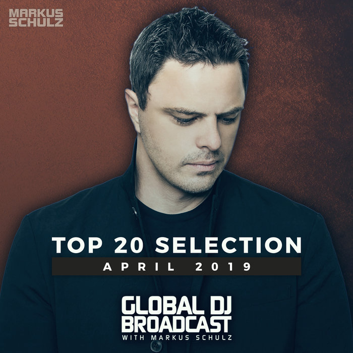 Global DJ Broadcast (Top 20 April 2019) [2019]