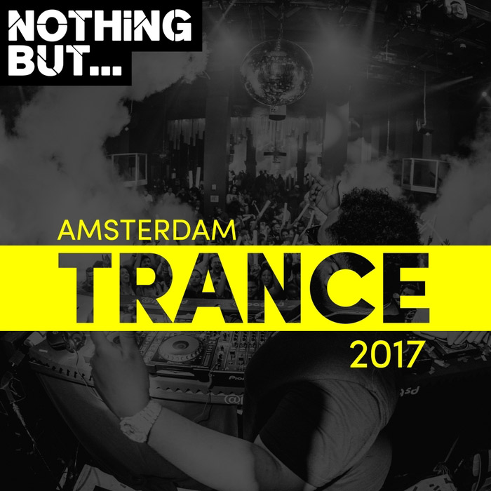 Nothing But... Amsterdam Trance 2017 [2017]