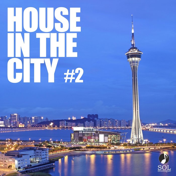 House In The City 2 (Collection Of Best House, Deep Tech House Tracks) [2019]