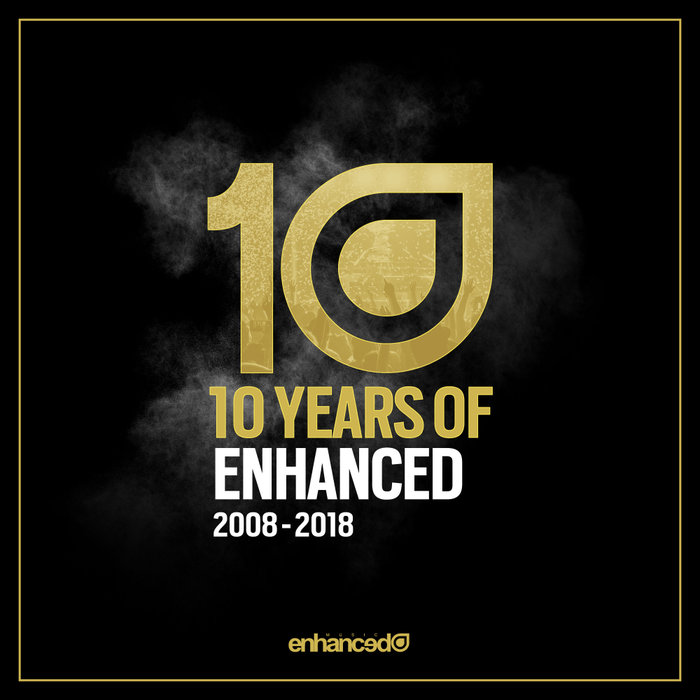 10 Years Of Enhanced (2008-2018) [2018]