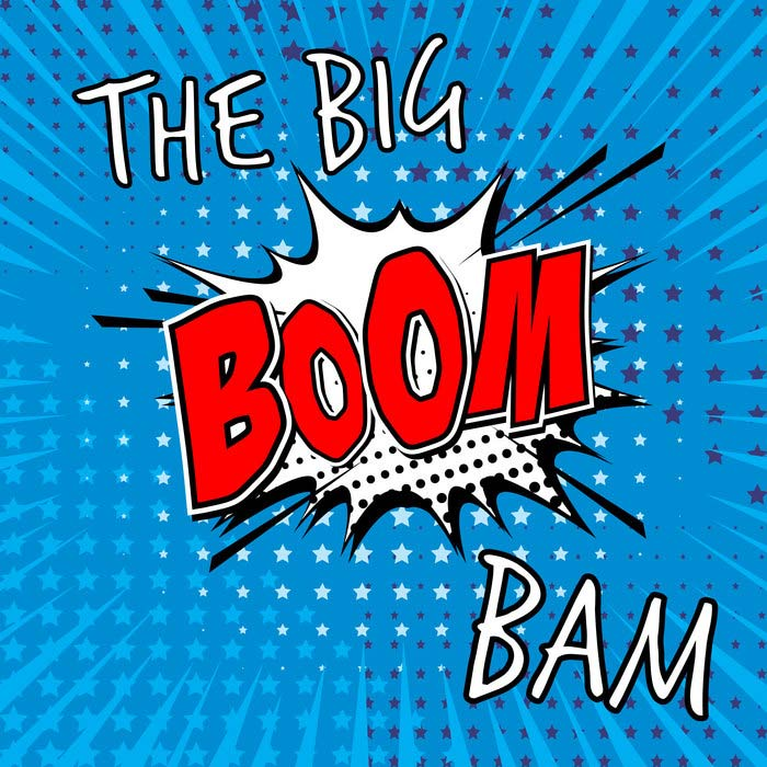 The Big Boom Bam [2019]